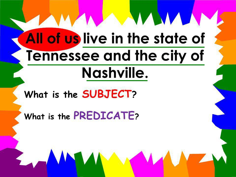 I think you will get this one correct if you pay attention. What is the SUBJECT ? What is the PREDICATE ?