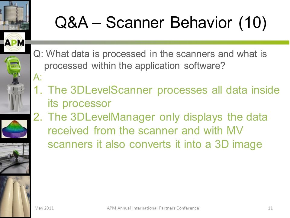 Q&A – Scanner Behavior (10) Q: What data is processed in the scanners and what is processed within the application software.