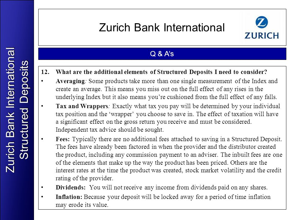 Zurich Bank International 12.What are the additional elements of Structured Deposits I need to consider? Averaging: Some products take more than one s
