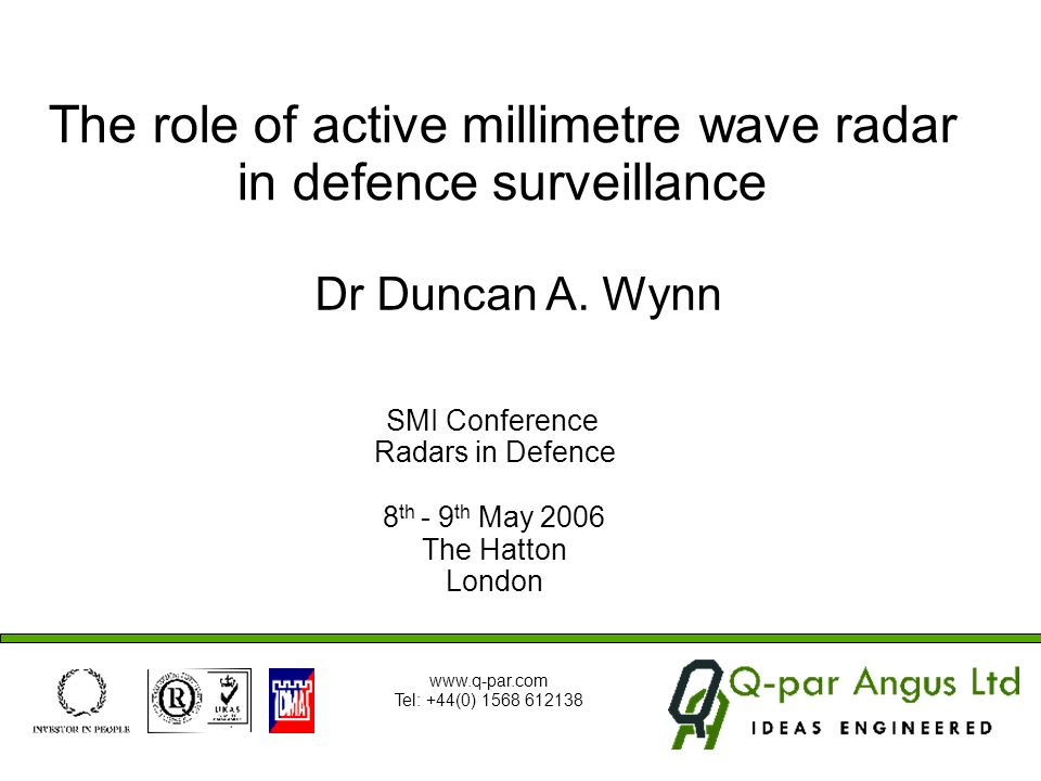 Examples of current millimetre wave defence radar systems EDT-FILA (Brazil) fire-control system 8-40 GHz Small Fred (Russian Federation and associated states (CIS) ground surveillance 20-40 GHz SNAR-10 (CIS) surveillance 20-40 GHz TOR (CIS) surface-to-air missile system 20-40 GHz Cross Swords (CIS) missile fire control 20-40 GHz Gukol-4 (CIS) weather/navigation 20-40 GHz Systema (CIS) airborne millimetric surveillance, search and rescue, landing aid 100 GHz Romeo II (France) obstacle avoidance 40-100 GHz EL/M-2221 (Israel) multi-function search, track and guidance/gunnery 27-40 GHz ASADS (Netherlands) anti-aircraft gun fire-control 35 GHz FLYCATCHER Mk2 (Netherlands) dual band I/K band air defence SPEAR (Netherlands) low level air defence fire-control 35 GHz LIROD (Netherlands) fire control and surveillance system 20-40 GHz STING (Netherlands) fire control 20-40 GHz STIR (Netherlands) tracking and illumination 20-40 GHz Eagle (Sweden) air defence fire-control 20-40 GHz Flycatcher Mk2 courtesy of Thales