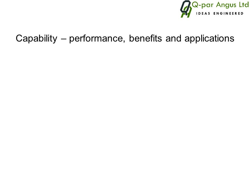 Capability – performance, benefits and applications