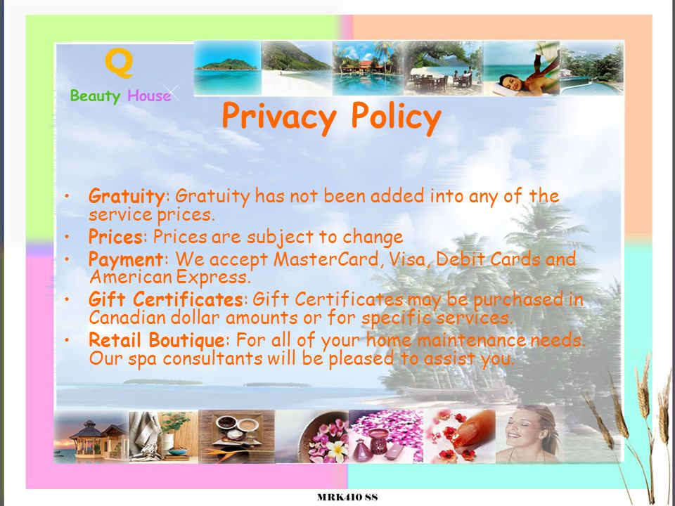 Privacy Policy Gratuity: Gratuity has not been added into any of the service prices. Prices: Prices are subject to change Payment: We accept MasterCar