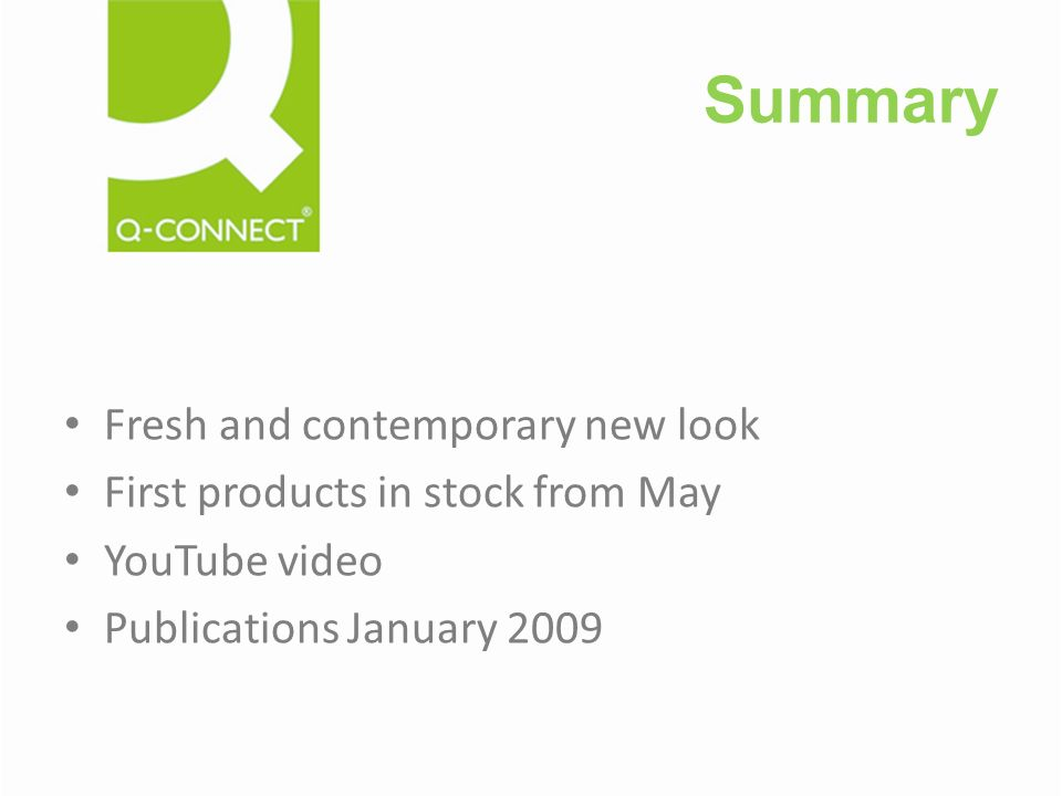 Summary Fresh and contemporary new look First products in stock from May YouTube video Publications January 2009