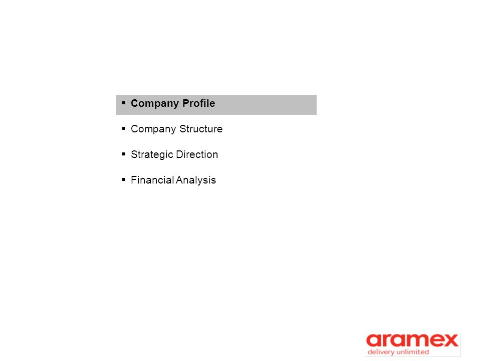 Culture and Values Unique Corporate Culture Belief that people are Aramexs most significant asset.