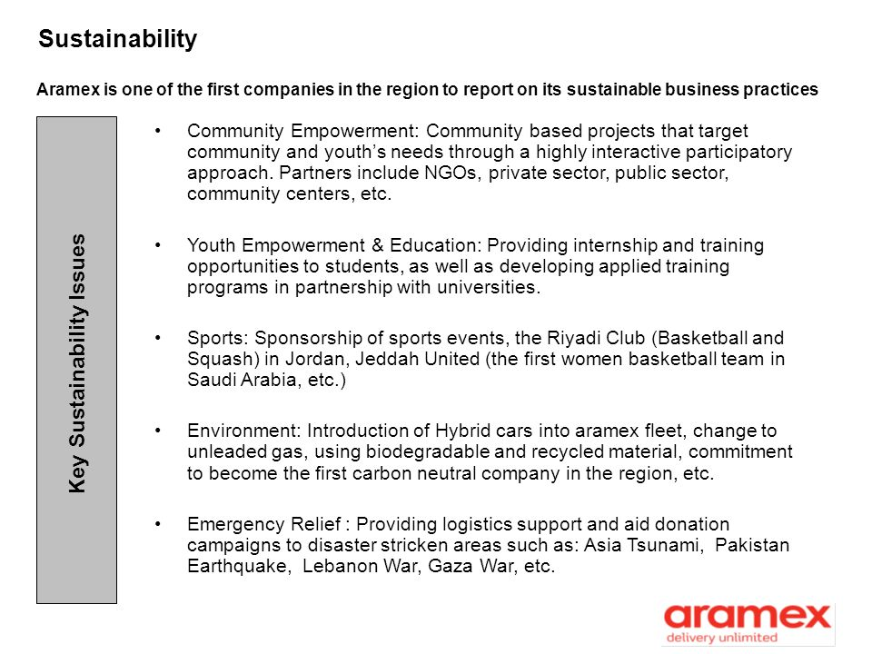 Sustainability Aramex is one of the first companies in the region to report on its sustainable business practices Key Sustainability Issues Community
