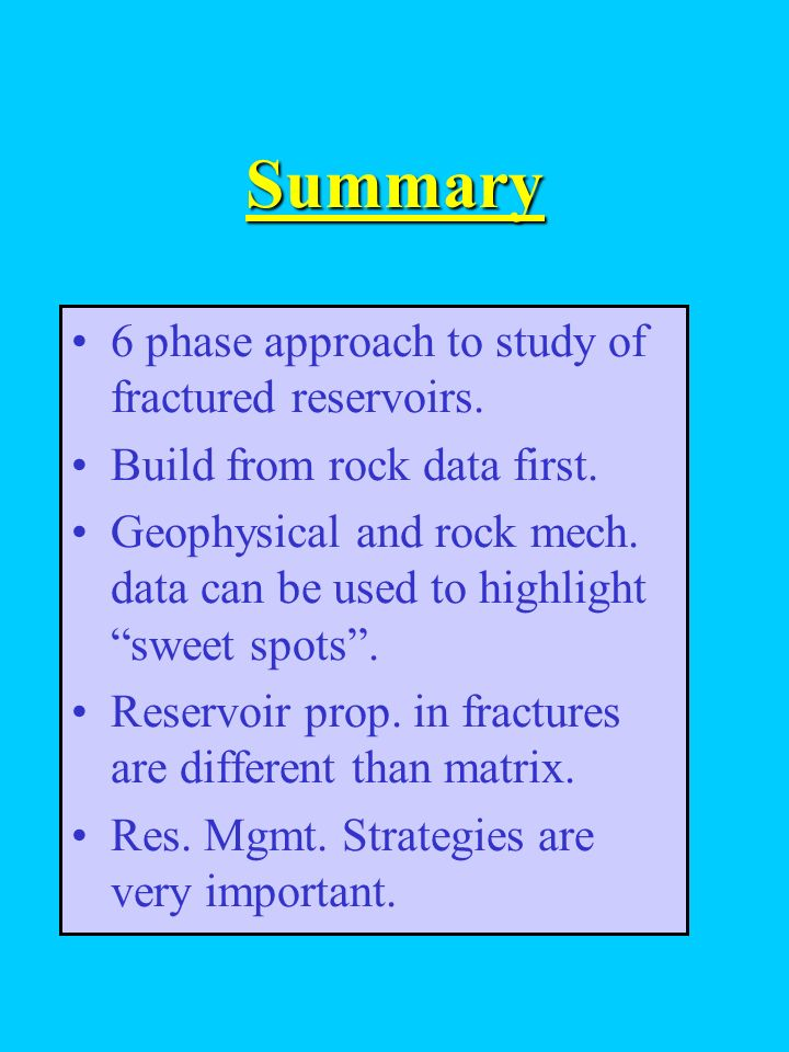 General Outline 1.Introduction 2.Fracture Origin 3.Fracture Morphology 4.Fracture Porosity 5.Fracture Permeability 6.F/M Interaction 7.Fracture Intensity 8.Intensity Prediction 9.