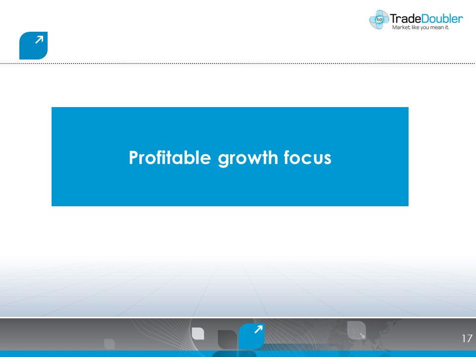 Profitable growth focus 17