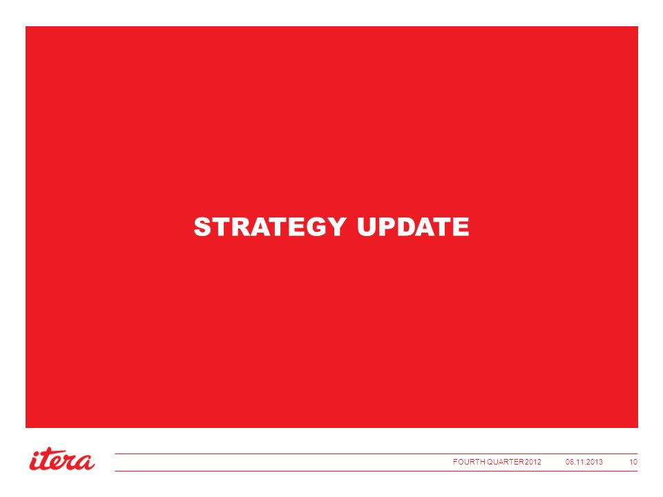 STRATEGY UPDATE 06.11.2013FOURTH QUARTER 2012 10