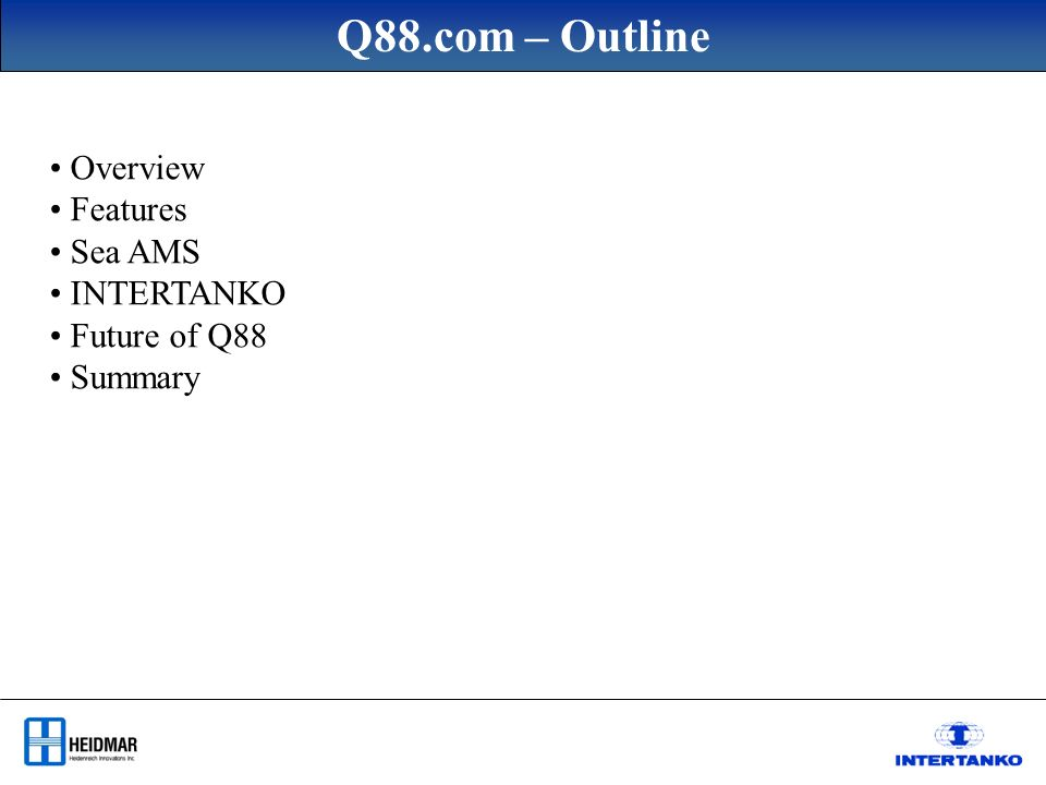 Q88.com – Outline Overview Features Sea AMS INTERTANKO Future of Q88 Summary