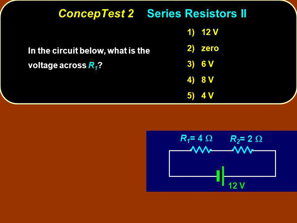 ConcepTest 3Parallel Resistors I In the circuit below, what is the current through .