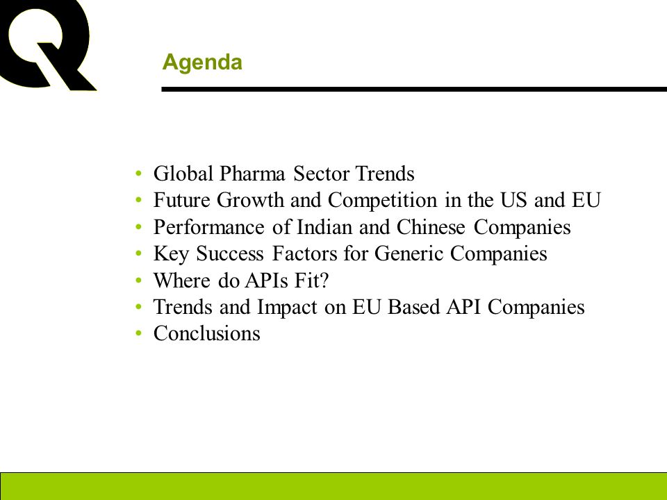 Agenda Global Pharma Sector Trends Future Growth and Competition in the US and EU Performance of Indian and Chinese Companies Key Success Factors for