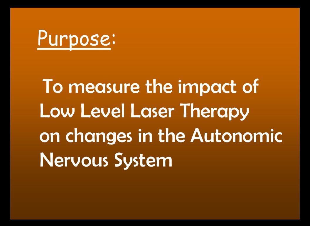 Purpose: To measure the impact of Low Level Laser Therapy on changes in the Autonomic Nervous System