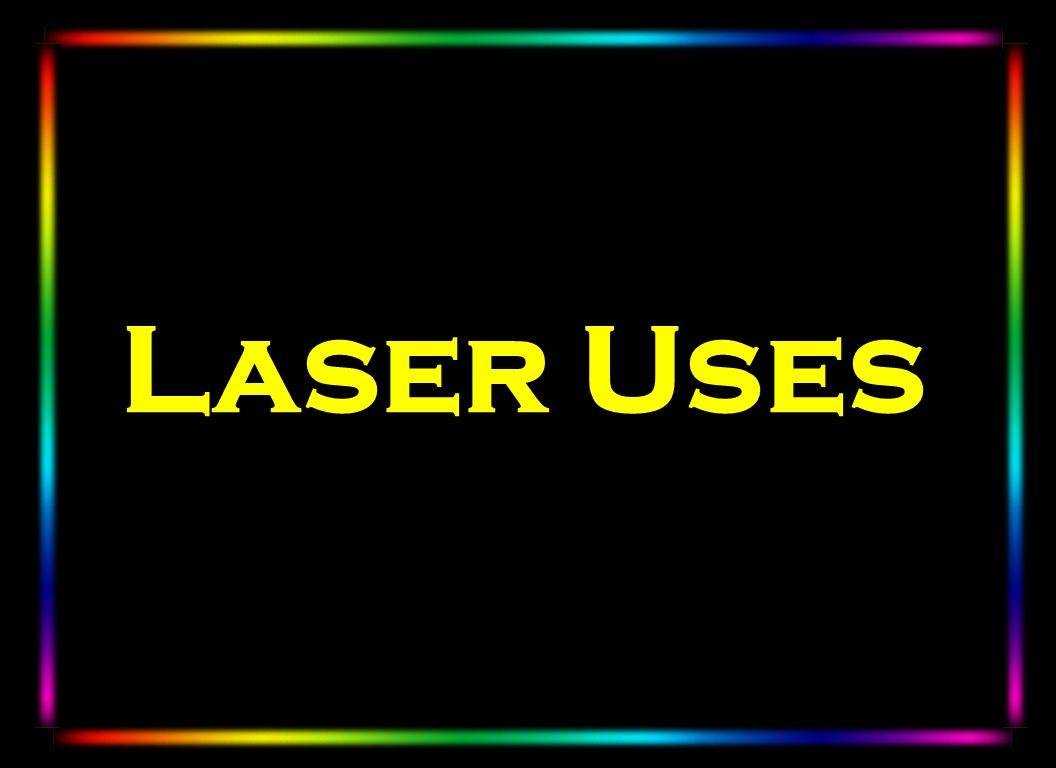 Laser Uses