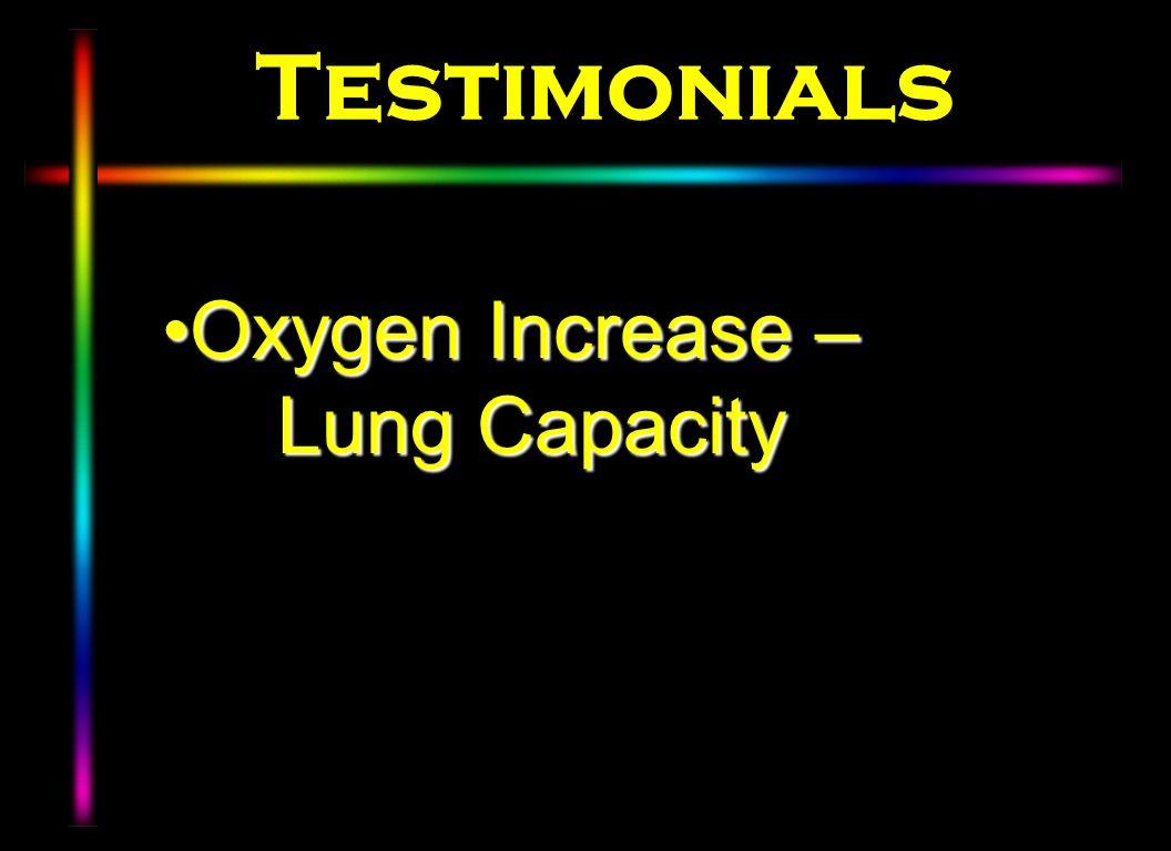 Testimonials Oxygen Increase – Lung CapacityOxygen Increase – Lung Capacity