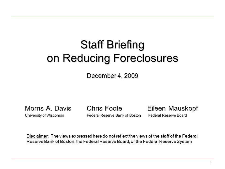 Staff Briefing on Reducing Foreclosures December 4, 2009 Morris A.