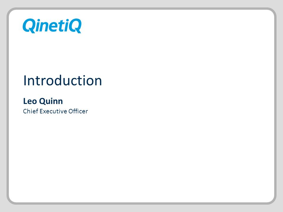 Introduction Leo Quinn Chief Executive Officer