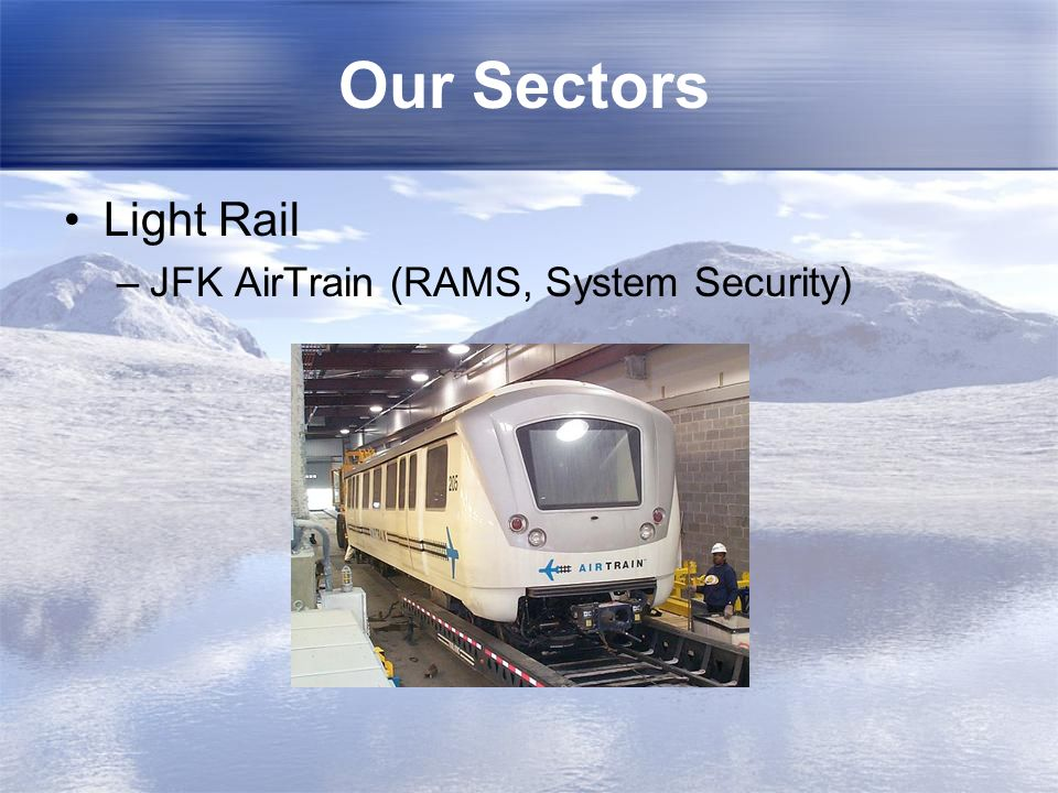 Our Sectors Heavy Rail –49CFR236 Subpart H –Positive Train Control (49CFR236 Subpart I) –Remote Control Locomotives –EIC PRT