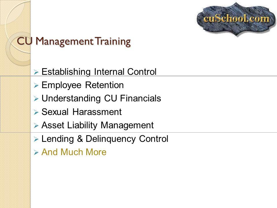 CU Management Training Establishing Internal Control Employee Retention Understanding CU Financials Sexual Harassment Asset Liability Management Lendi