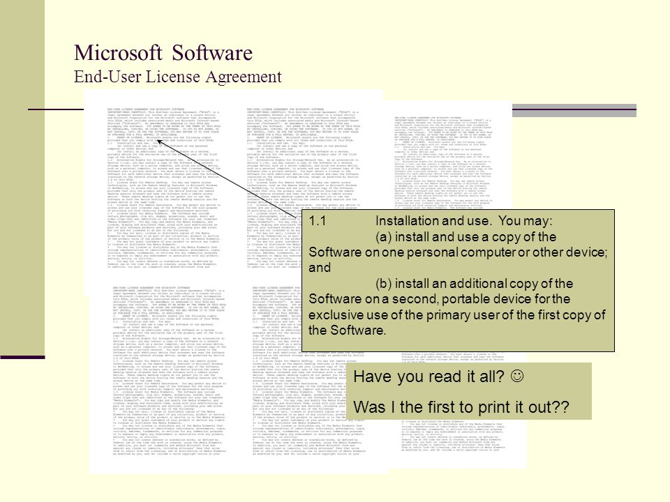 Microsoft Software End-User License Agreement 1.1Installation and use. You may: (a) install and use a copy of the Software on one personal computer or