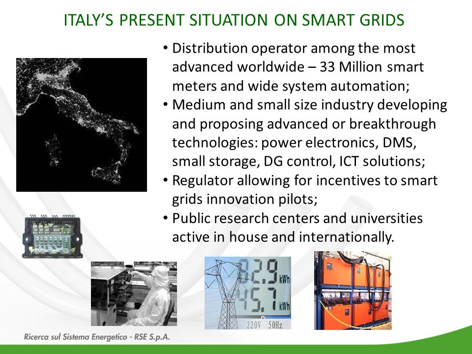 Distribution operator among the most advanced worldwide – 33 Million smart meters and wide system automation; Medium and small size industry developin