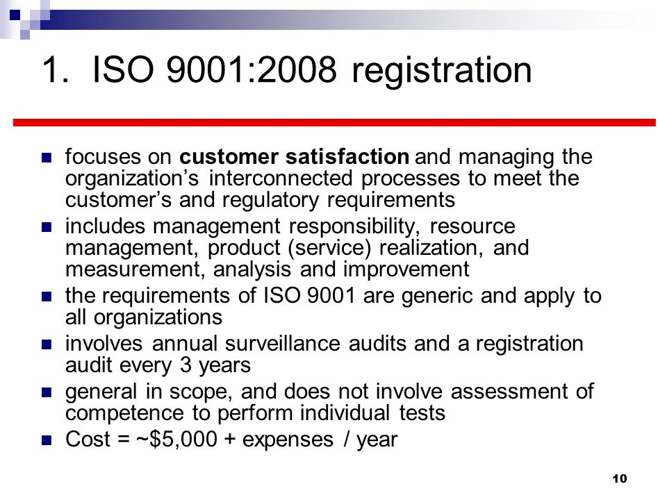 10 1. ISO 9001:2008 registration focuses on customer satisfaction and managing the organizations interconnected processes to meet the customers and re