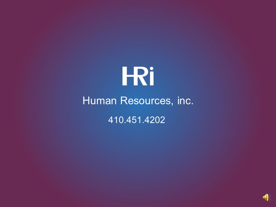 HRi Confidential evaluation A benchmark on your HR functions Call 410.451.4202 now