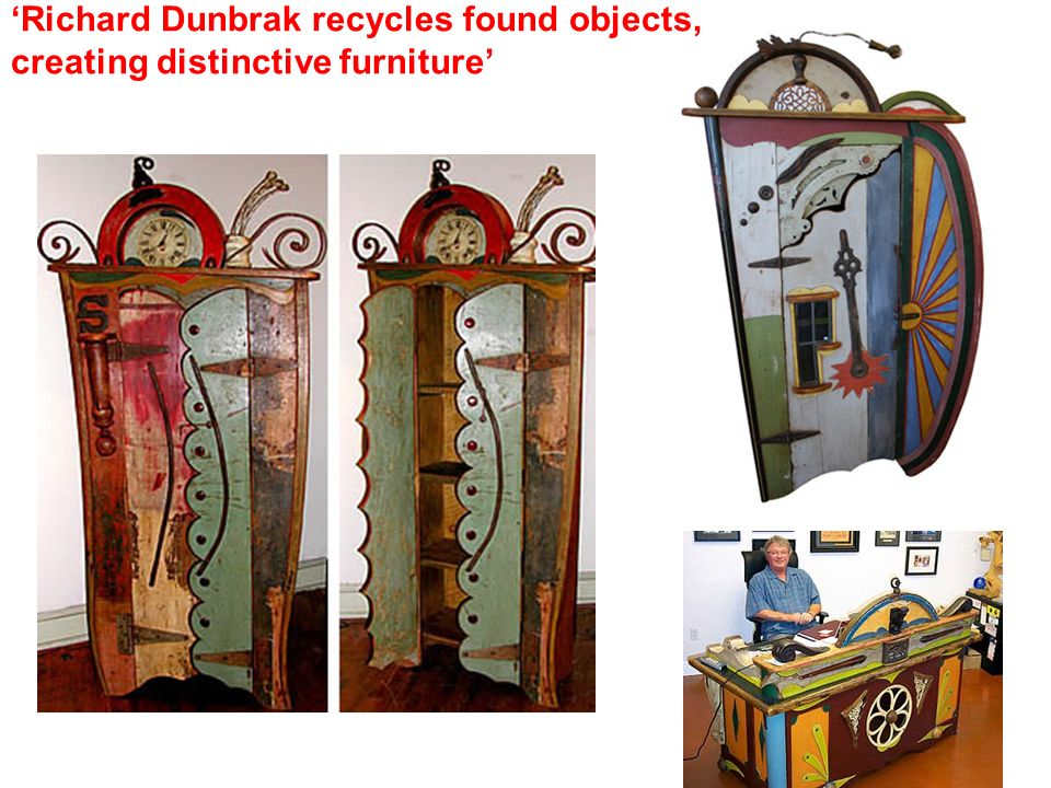 Richard Dunbrak recycles found objects, creating distinctive furniture