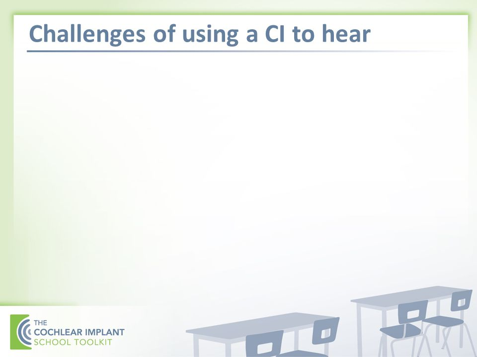 Challenges of using a CI to hear