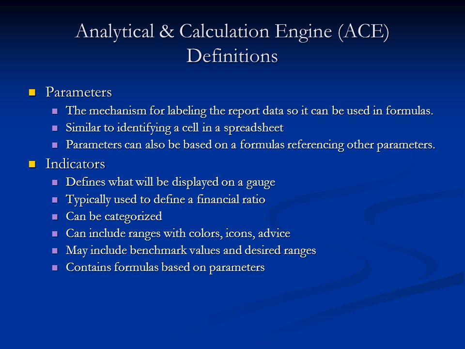 Analytical & Calculation Engine (ACE) Definitions Parameters Parameters The mechanism for labeling the report data so it can be used in formulas.