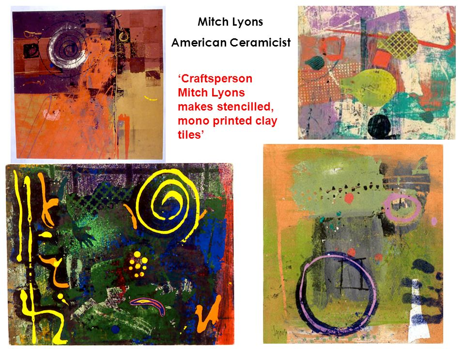 Mitch Lyons American Ceramicist Craftsperson Mitch Lyons makes stencilled, mono printed clay tiles