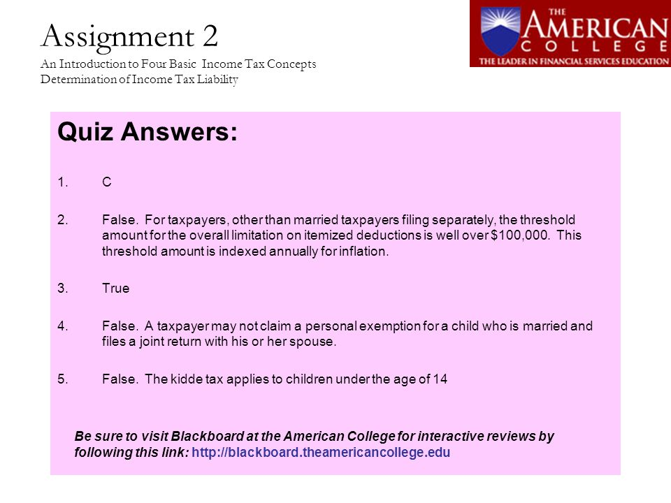 Assignment 7 Itemized Deductions for Individuals Individual Income Tax Credits Quiz Answers: 1.True 2.False.