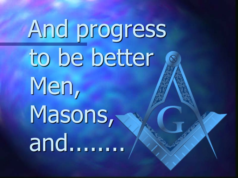 Mentoring can help ! n Once our newer members are looked after properly, these losses will drop n And we will have a new generation of Masons, who are
