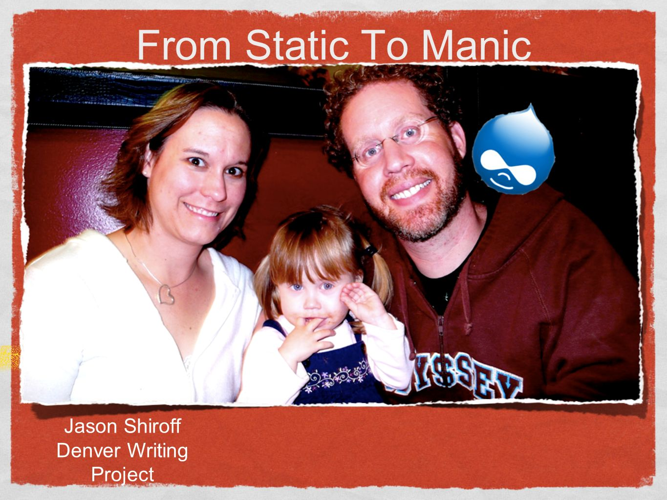 From Static To Manic Drupal in my classroom Jason Shiroff Denver Writing Project