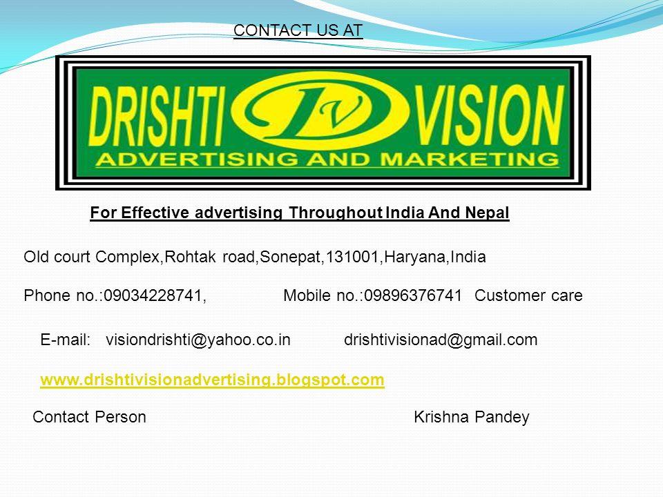 CONTACT US AT Old court Complex,Rohtak road,Sonepat,131001,Haryana,India Phone no.:09034228741, Mobile no.:09896376741 Customer care E-mail: visiondri