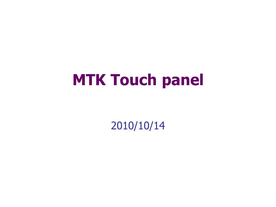 MTK Touch panel 2010/10/14