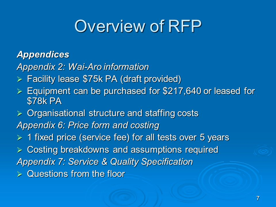 7 Overview of RFP Appendices Appendix 2: Wai-Aro information Facility lease $75k PA (draft provided) Facility lease $75k PA (draft provided) Equipment