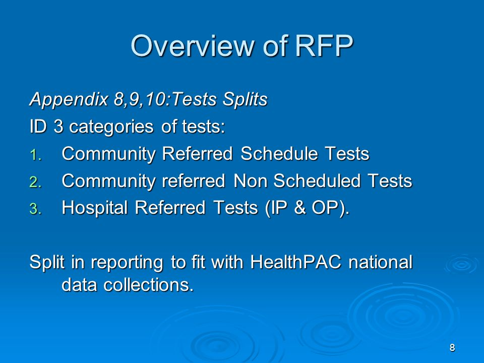 8 Overview of RFP Appendix 8,9,10:Tests Splits ID 3 categories of tests: 1.