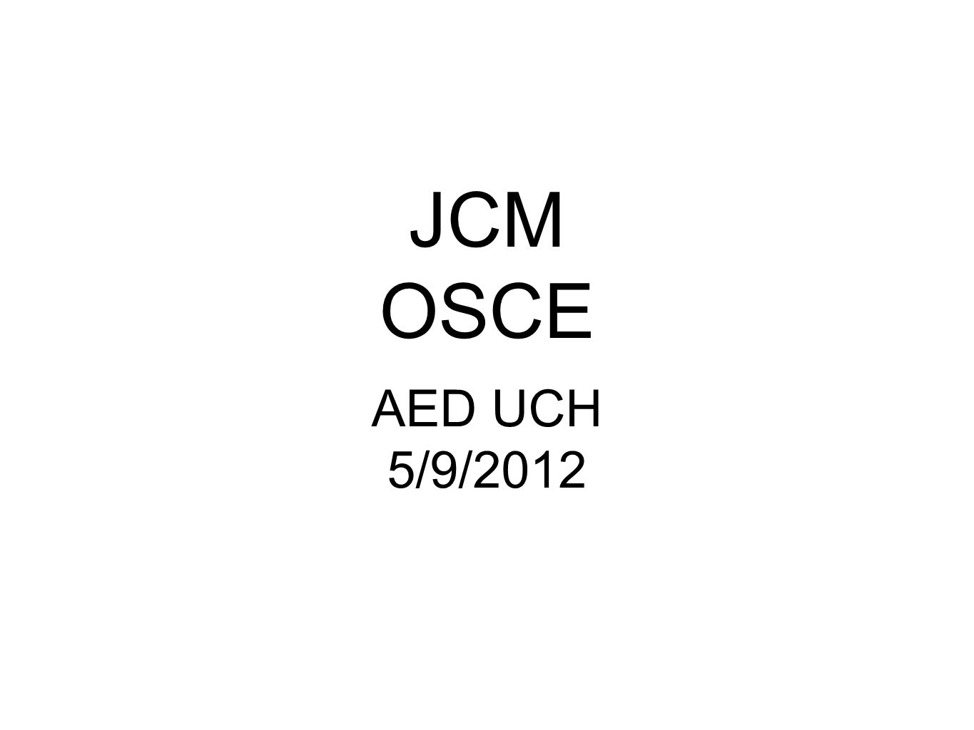 JCM OSCE AED UCH 5/9/2012