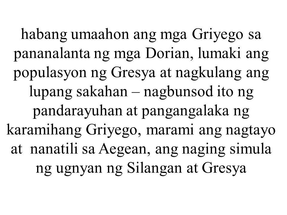 habang umaahon ang mga Griyego sa pananalanta ng mga Dorian, lumaki ang populasyon ng Gresya at nagkulang ang lupang sakahan – nagbunsod ito ng pandar