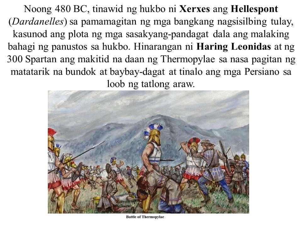 Noong 480 BC, tinawid ng hukbo ni Xerxes ang Hellespont (Dardanelles) sa pamamagitan ng mga bangkang nagsisilbing tulay, kasunod ang plota ng mga sasa