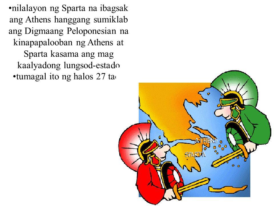 nilalayon ng Sparta na ibagsak ang Athens hanggang sumiklab ang Digmaang Peloponesian na kinapapalooban ng Athens at Sparta kasama ang mag kaalyadong