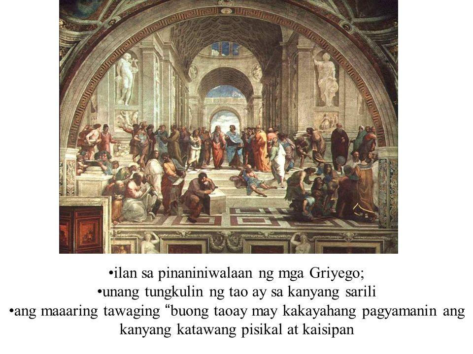 ilan sa pinaniniwalaan ng mga Griyego; unang tungkulin ng tao ay sa kanyang sarili ang maaaring tawaging buong taoay may kakayahang pagyamanin ang kan