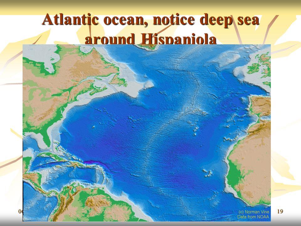 06/11/201319 Atlantic ocean, notice deep sea around Hispaniola