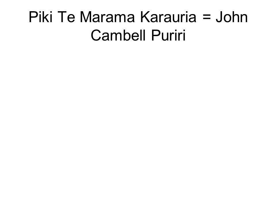 Piki Te Marama Karauria = John Cambell Puriri