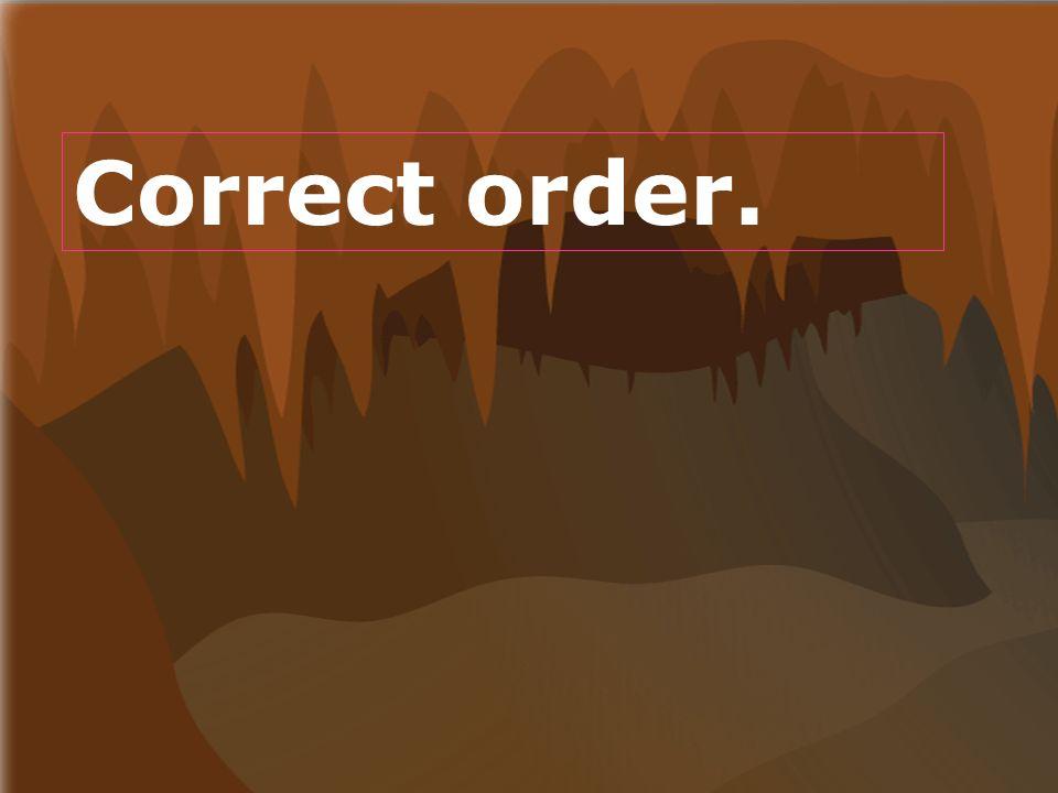 Correct order. Correct order