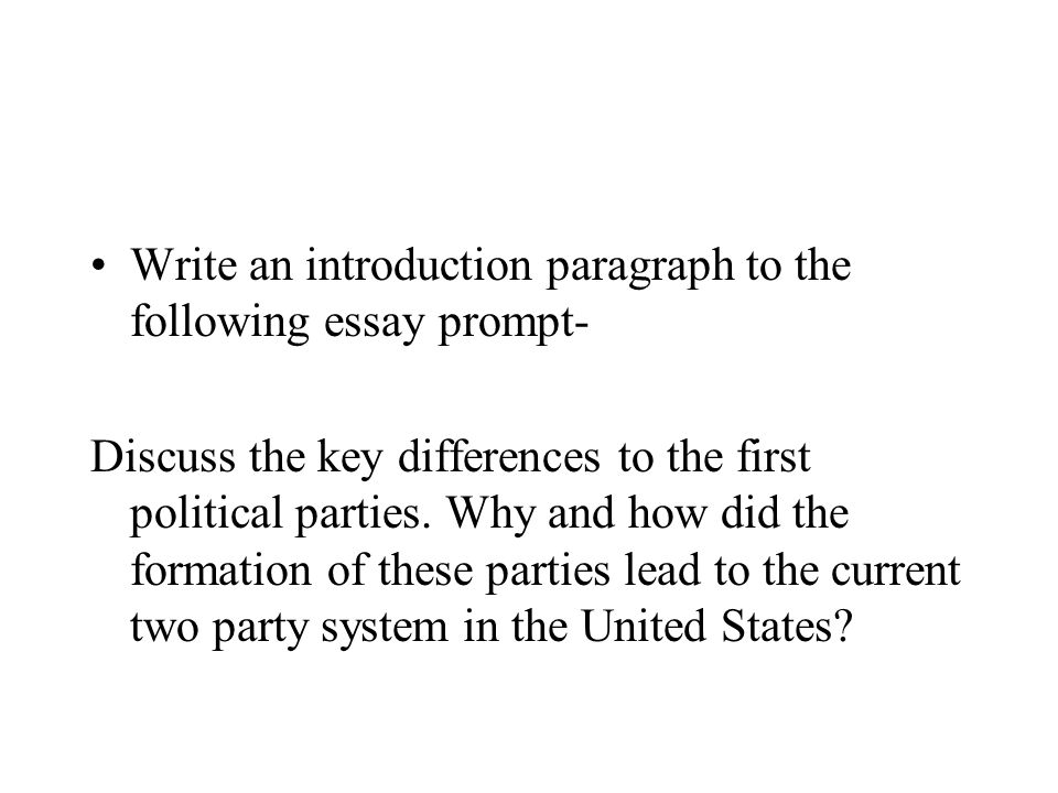 Write an introduction paragraph to the following essay prompt- Discuss the key differences to the first political parties. Why and how did the formati