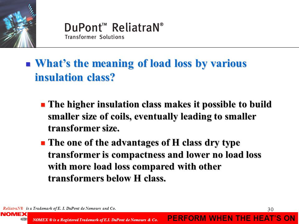 30 PERFORM WHEN THE HEATS ON NOMEX ® is a Registered Trademark of E.I. DuPont de Nemours & Co. n Whats the meaning of load loss by various insulation