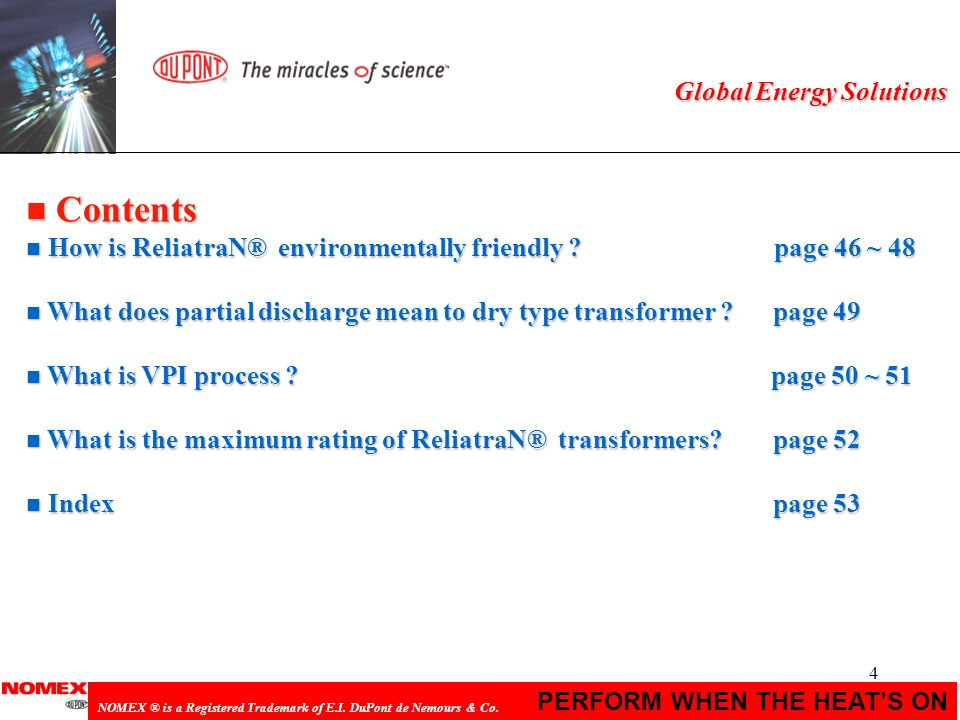 4 PERFORM WHEN THE HEATS ON NOMEX ® is a Registered Trademark of E.I. DuPont de Nemours & Co. Global Energy Solutions n Contents n How is ReliatraN® e