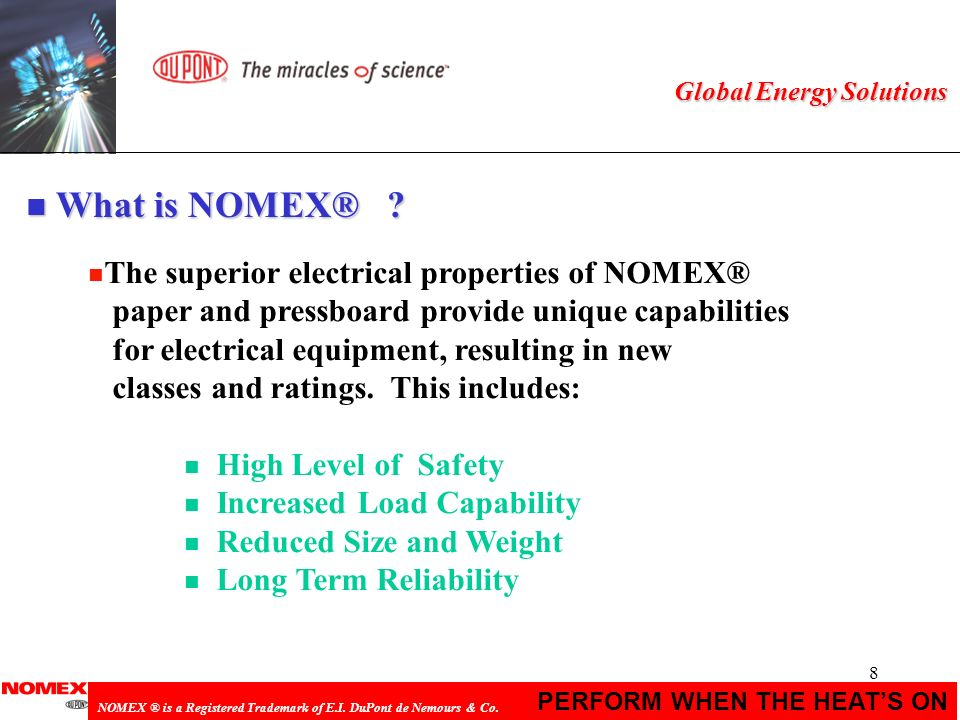 39 PERFORM WHEN THE HEATS ON NOMEX ® is a Registered Trademark of E.I.
