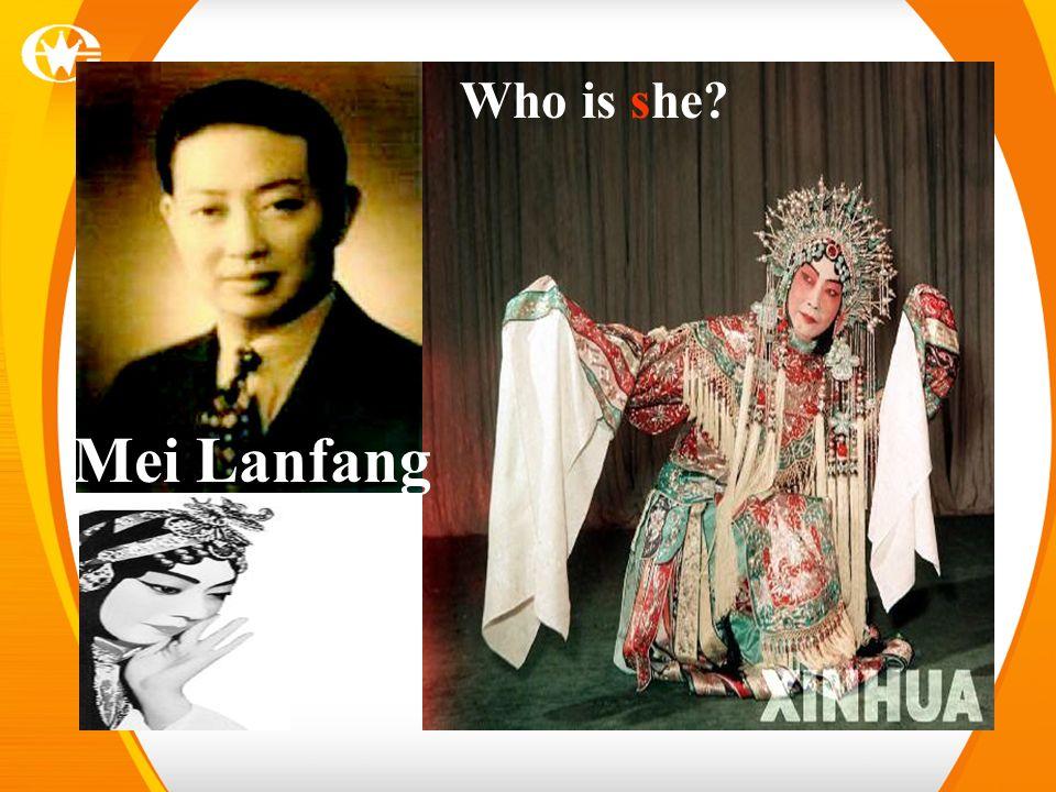 Who is she? Mei Lanfang